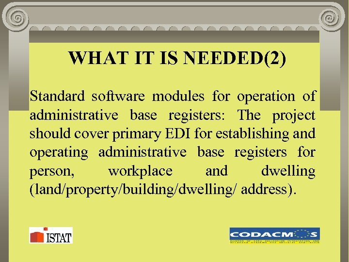 WHAT IT IS NEEDED(2) Standard software modules for operation of administrative base registers: The