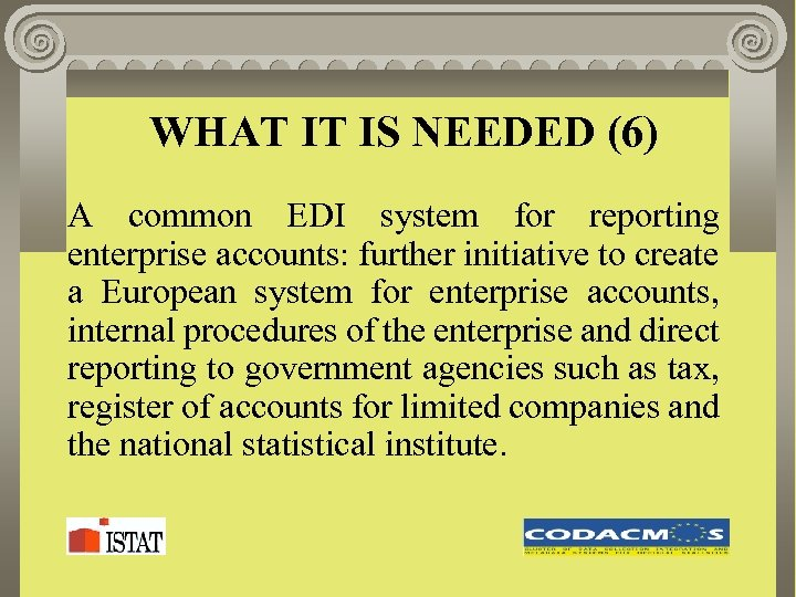 WHAT IT IS NEEDED (6) A common EDI system for reporting enterprise accounts: further