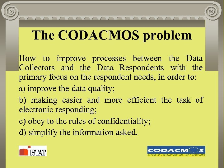 The CODACMOS problem How to improve processes between the Data Collectors and the Data