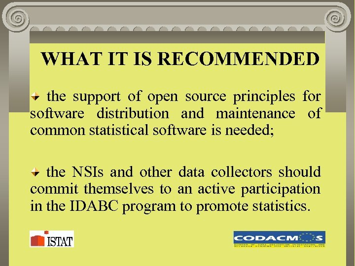 WHAT IT IS RECOMMENDED the support of open source principles for software distribution and