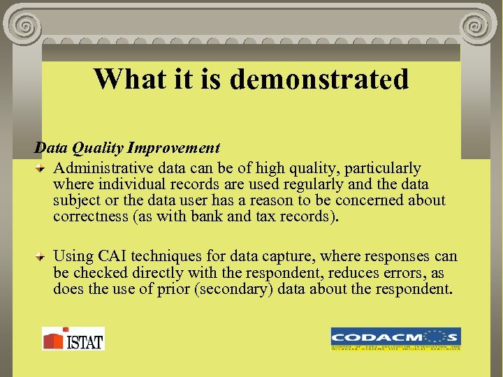 What it is demonstrated Data Quality Improvement Administrative data can be of high quality,