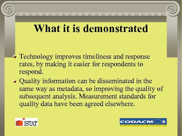 What it is demonstrated Technology improves timeliness and response rates, by making it easier