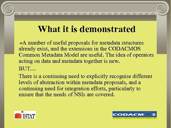 What it is demonstrated A number of useful proposals for metadata structures already exist,