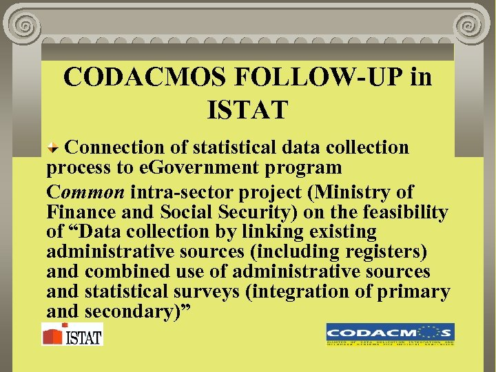 CODACMOS FOLLOW-UP in ISTAT Connection of statistical data collection process to e. Government program