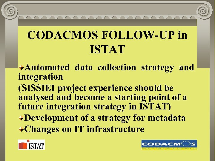 CODACMOS FOLLOW-UP in ISTAT Automated data collection strategy and integration (SISSIEI project experience should
