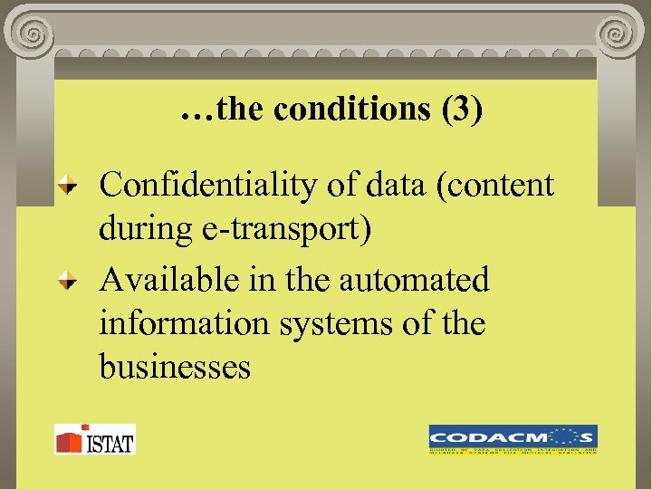 …the conditions (3) Confidentiality of data (content during e-transport) Available in the automated information