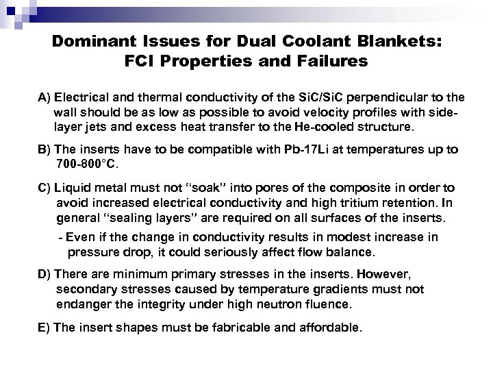 Dominant Issues for Dual Coolant Blankets: FCI Properties and Failures A) Electrical and thermal