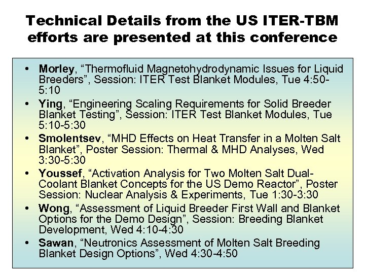 Technical Details from the US ITER-TBM efforts are presented at this conference • Morley,