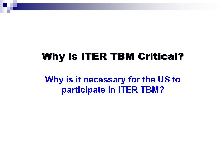 Why is ITER TBM Critical? Why is it necessary for the US to participate