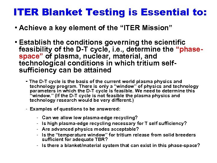 "ITER Blanket Testing is Essential to: • Achieve a key element of the ""ITER"