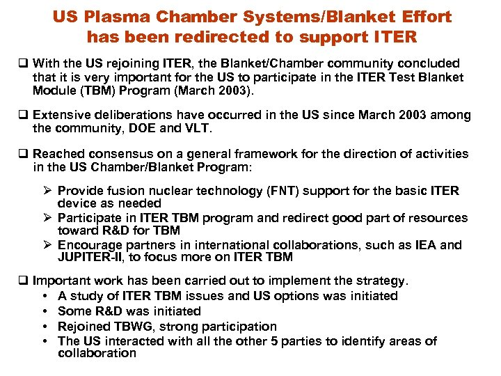 US Plasma Chamber Systems/Blanket Effort has been redirected to support ITER q With the