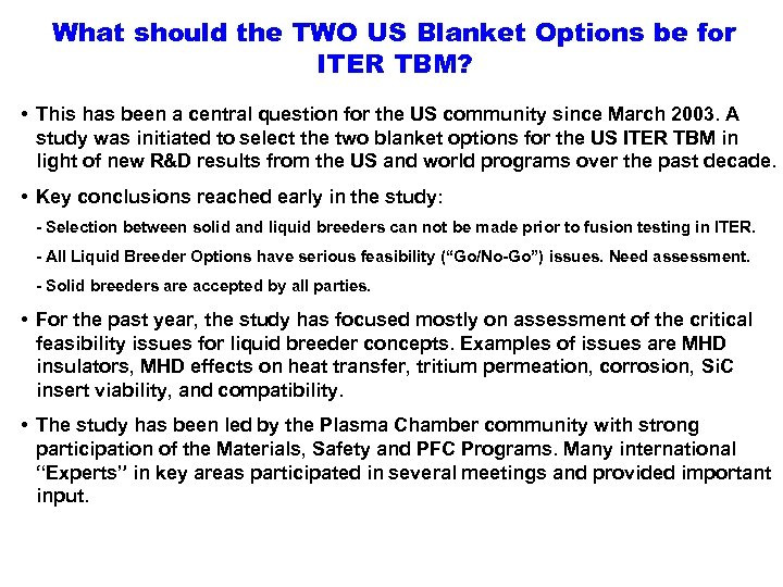 What should the TWO US Blanket Options be for ITER TBM? • This has