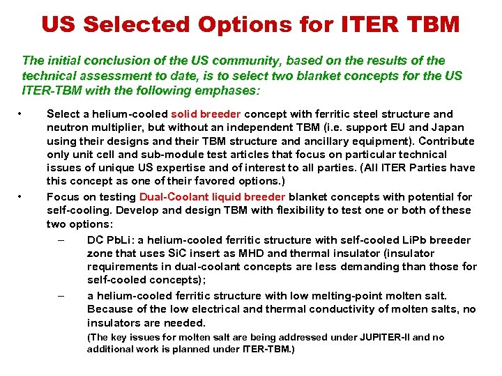 US Selected Options for ITER TBM The initial conclusion of the US community, based