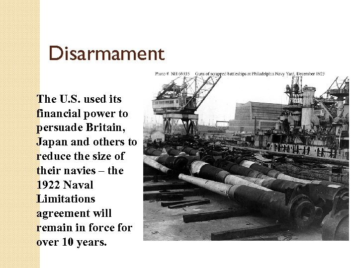 Disarmament The U. S. used its financial power to persuade Britain, Japan and others