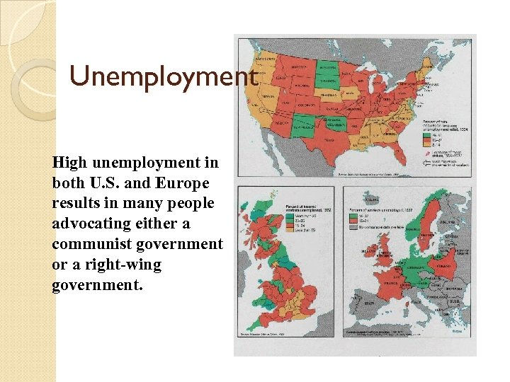 Unemployment High unemployment in both U. S. and Europe results in many people advocating