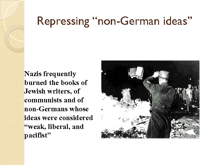 """Repressing """"non-German ideas"""" Nazis frequently burned the books of Jewish writers, of communists and"""