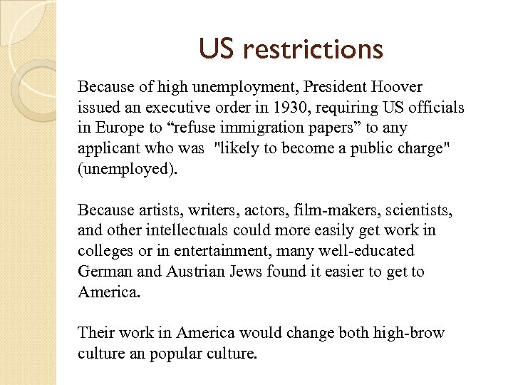 US restrictions Because of high unemployment, President Hoover issued an executive order in 1930,