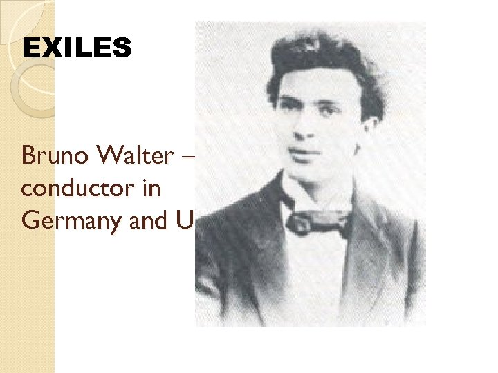 EXILES Bruno Walter – conductor in Germany and US.
