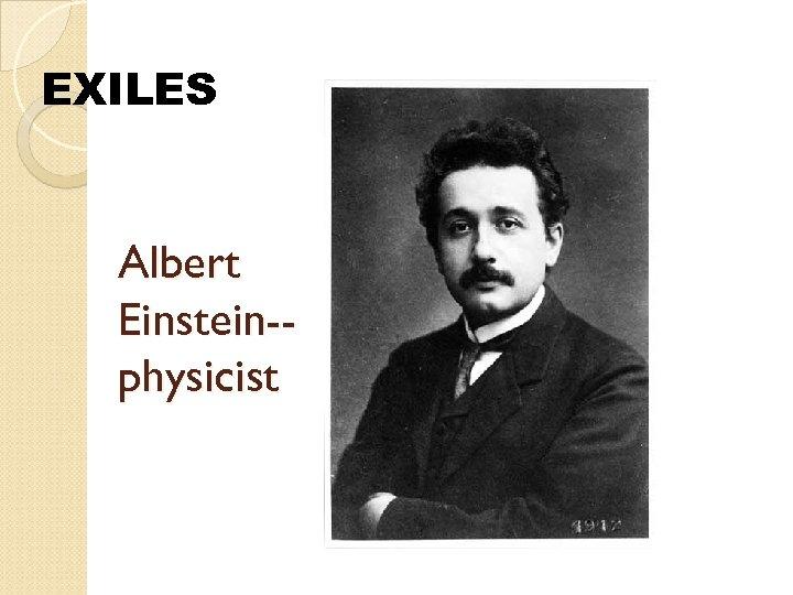 EXILES Albert Einstein-physicist