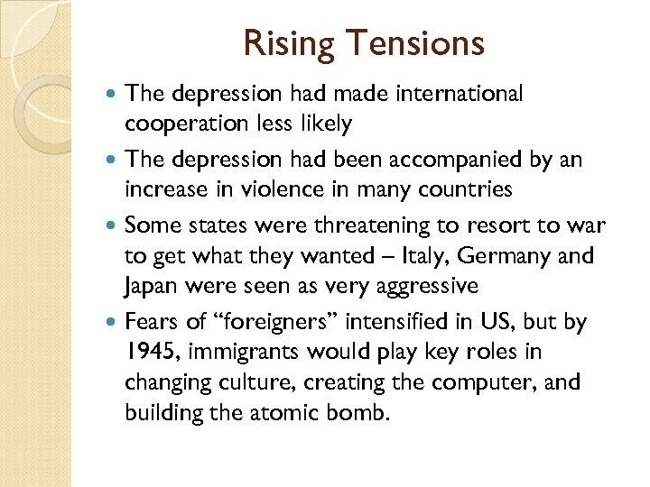 Rising Tensions The depression had made international cooperation less likely The depression had been