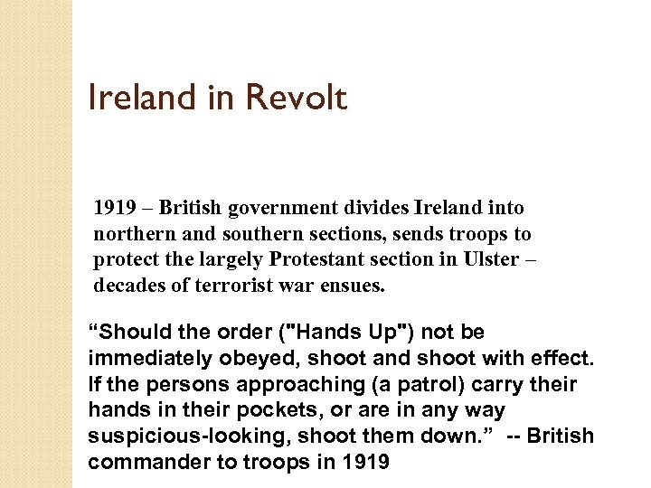 Ireland in Revolt 1919 – British government divides Ireland into northern and southern sections,
