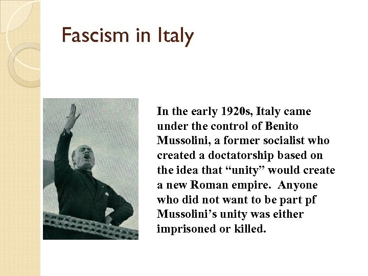 Fascism in Italy In the early 1920 s, Italy came under the control of
