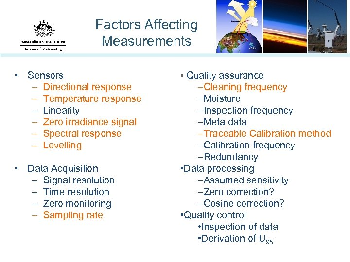 Factors Affecting Measurements • Sensors – Directional response – Temperature response – Linearity –