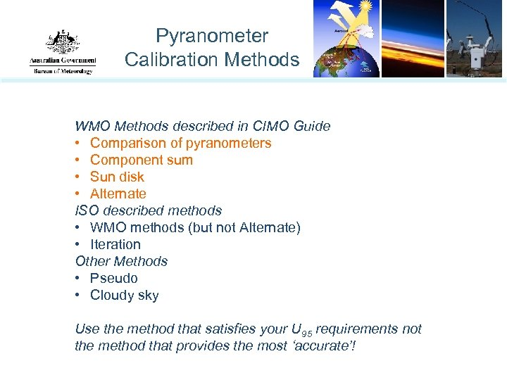 Pyranometer Calibration Methods WMO Methods described in CIMO Guide • Comparison of pyranometers •