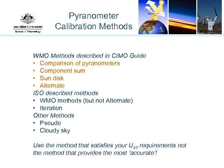 Pyranometer Calibration Methods WMO Methods described in CIMO Guide • Comparison of pyranometers •