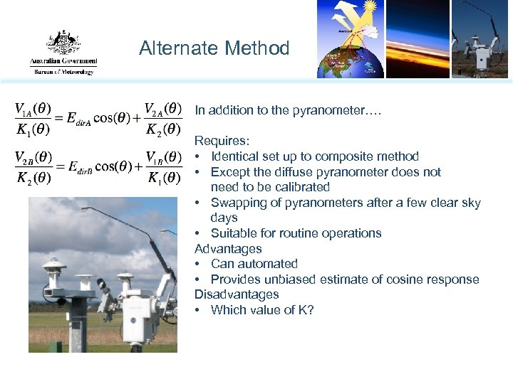 Alternate Method In addition to the pyranometer…. Requires: • Identical set up to composite