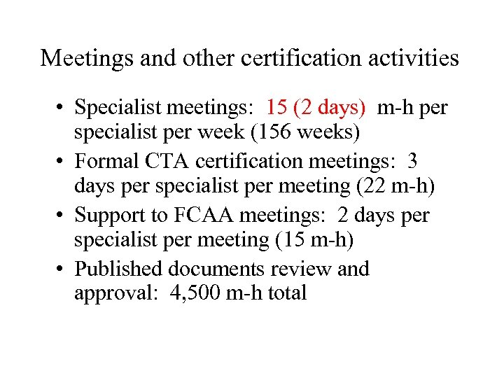 Meetings and other certification activities • Specialist meetings: 15 (2 days) m-h per specialist