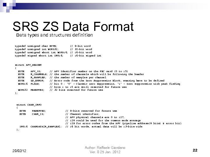 SRS and structures definition. Format ZS Data types typedef unsigned char BYTE; unsigned int