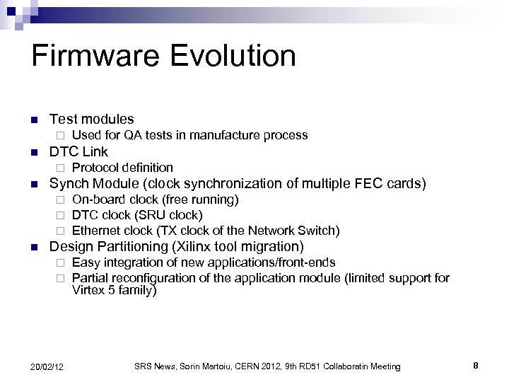 Firmware Evolution n Test modules ¨ n DTC Link ¨ n Protocol definition Synch