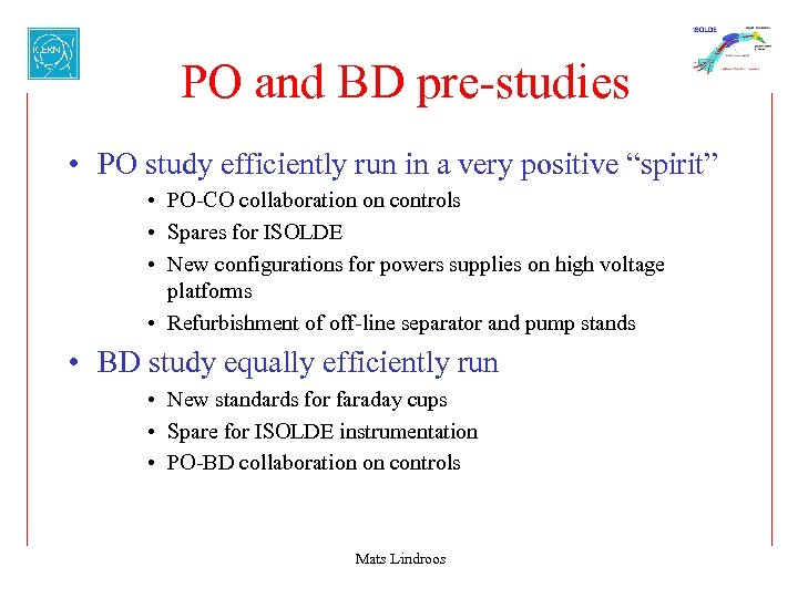 """PO and BD pre-studies • PO study efficiently run in a very positive """"spirit"""""""