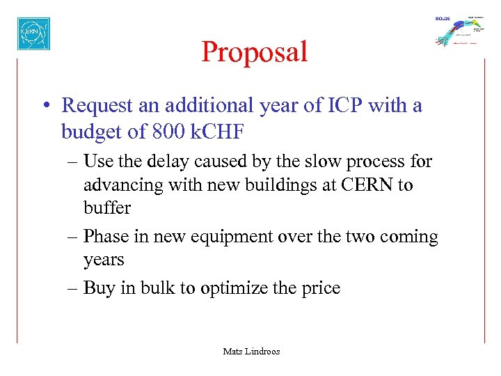 Proposal • Request an additional year of ICP with a budget of 800 k.