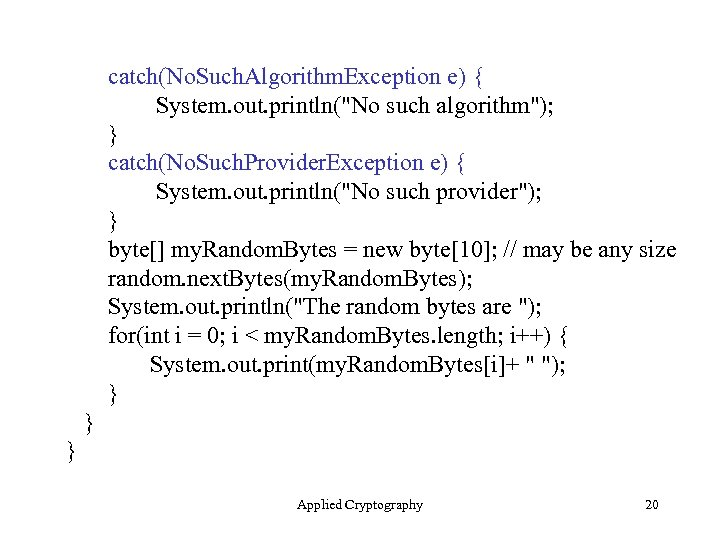 catch(No. Such. Algorithm. Exception e) { System. out. println(