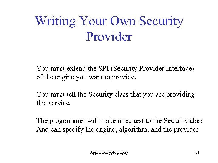 Writing Your Own Security Provider You must extend the SPI (Security Provider Interface) of
