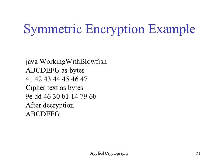 Symmetric Encryption Example java Working. With. Blowfish ABCDEFG as bytes 41 42 43 44
