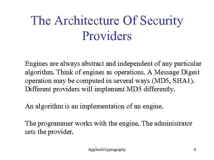 The Architecture Of Security Providers Engines are always abstract and independent of any particular