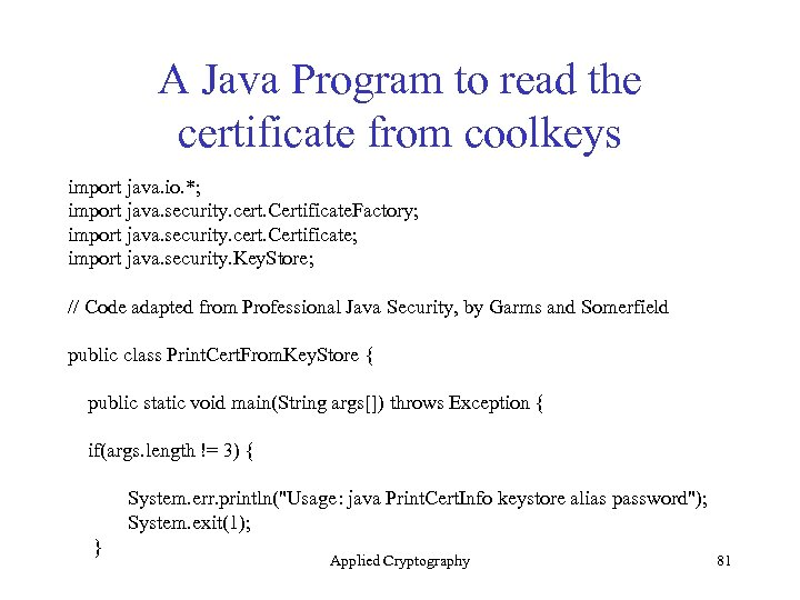 A Java Program to read the certificate from coolkeys import java. io. *; import
