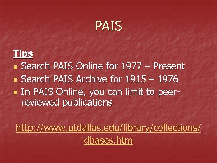 PAIS Tips n Search PAIS Online for 1977 – Present n Search PAIS Archive