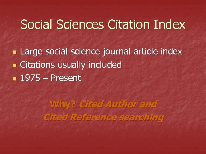 Social Sciences Citation Index n n n Large social science journal article index Citations