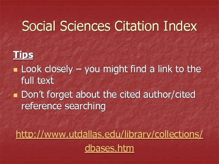 Social Sciences Citation Index Tips n Look closely – you might find a link
