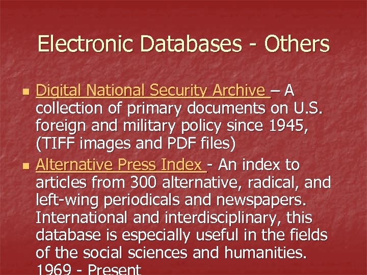 Electronic Databases - Others n n Digital National Security Archive – A collection of