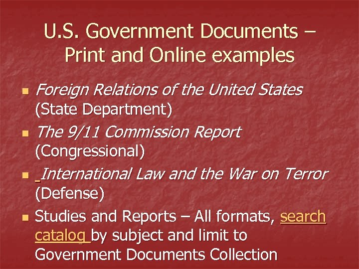 U. S. Government Documents – Print and Online examples n Foreign Relations of the