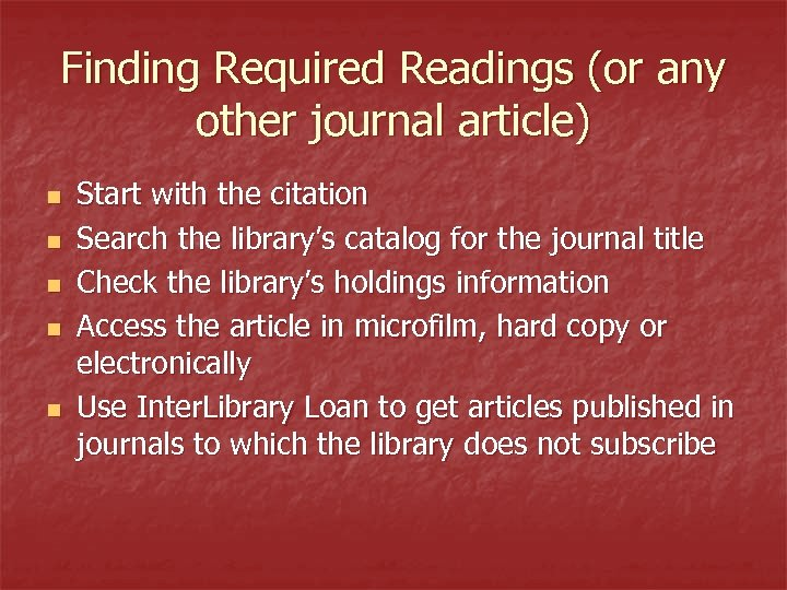 Finding Required Readings (or any other journal article) n n n Start with the