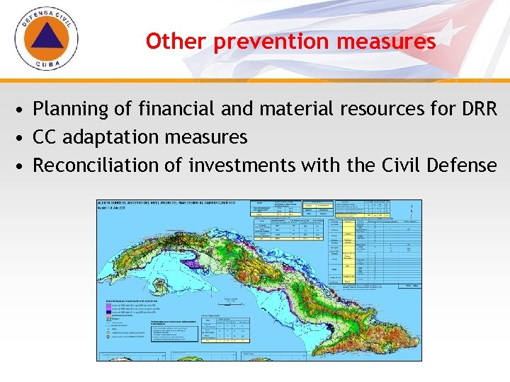 Other prevention measures • Planning of financial and material resources for DRR • CC