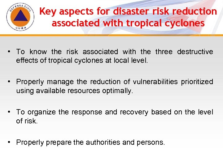 Key aspects for disaster risk reduction associated with tropical cyclones • To know the