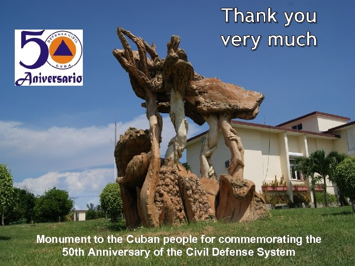 Thank you very much Monument to the Cuban people for commemorating the 50 th