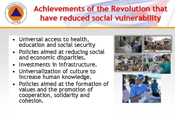 Achievements of the Revolution that have reduced social vulnerability • Universal access to health,
